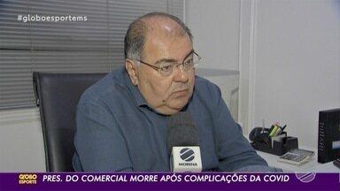 Presidente do Comercial morre de complicações da Covid-19 em Campo Grande - Ele estava internado desde semana passada, em um hospital particular de Campo Grande