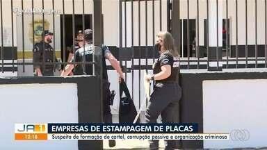 Polícia investiga empresas suspeitas de formação de cartel no ramo de estampagem de placas - Elas também são investigadas por organização criminosa e corrupção passiva.