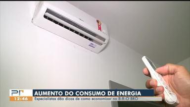 Especialistas dão dicas de como economizar energia no B-R-O-Bró - Especialistas dão dicas de como economizar energia no B-R-O-Bró