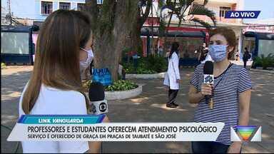Professores estudantes oferecem atendimento psicológico de graça - Serviço é oferecido de graça em praças de Taubaté e São José.
