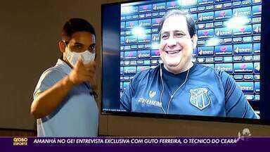 GE vai trazer entrevista com Guto, do Ceará - GE vai trazer entrevista com Guto, do Ceará