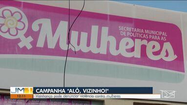 Campanha 'Alô, vizinho!' é lançada em Caxias - O intuito da campanha é incentivar vizinhos a fazerem denúncias de casos de agressão.