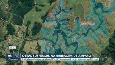 Justiça aceita pedidos do MP e MPF e determina suspensão de obras da barragem em Amparo - Ação contesta atuações do Departamento de Águas e Energia e da Companhia Ambiental do Estado na liberação dos trabalhos e juiz vê hipótese de riscos ambientais. Cabe recurso.