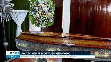 Amazonense morta em Gramado é enterrada em Manaus - Familiares se despediram da jovem