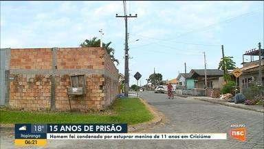 Homem é condenado por estuprar menina de 11 anos em Criciúma - Homem é condenado por estuprar menina de 11 anos em Criciúma