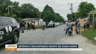 Detento é encontrado morto na Zona Norte de Manaus - Homem foi degolado e deixado em porta-malas no bairro Cidade de Deus.