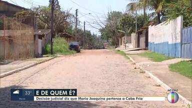 Decisão judicial diz que Maria Joaquina pertence a Cabo Frio, no RJ - Bairro é disputado há anos por Cabo Frio e Búzios.
