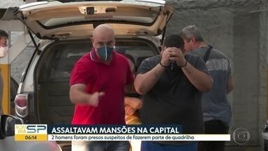 Polícia prende suspeitos de fazer parte de quadrilha que assaltava mansões em SP - Dois homens foram detidos na região de Campinas, no interior do estado.