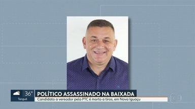 Polícia investiga morte de candidato a vereador, em Nova Iguaçu - Mauro Miranda, de 49 anos, foi morto a tiros, no bairro Santa Rita. Outros dois homens ficaram feridos no ataque.