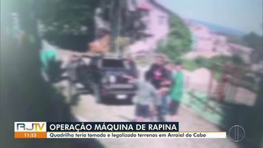 Quadrilha em Arraial do Cabo, RJ, invade e toma terrenos à força - Segundo a investigação da Polícia Civil, funcionários e ex-funcionários da prefeitura são suspeitos de fazer parte da organização criminosa.