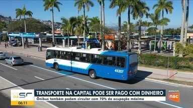 Ônibus volta a aceitar pagamento em dinheiro em Florianópolis - Ônibus volta a aceitar pagamento em dinheiro em Florianópolis
