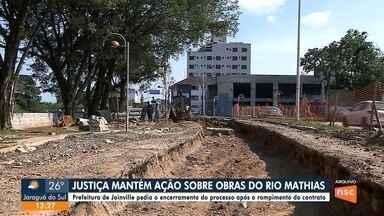 Justiça mantém ação sobre as obras do Rio Mathias - Justiça mantém ação sobre as obras do Rio Mathias