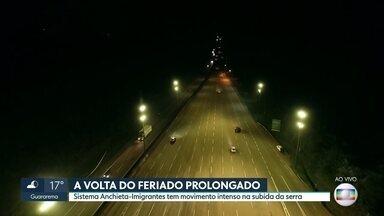 Movimento foi intenso nas estradas na volta do feriado - À noite, não havia congestionamento no sistema Anchieta-Imigrantes