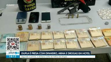 Dupla é presa com dinheiro, arma e drogas em hotel - Segundo a polícia, o dinheiro vinha do tráfico de drogas