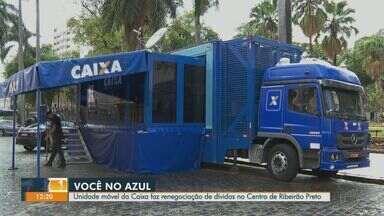 Unidade móvel da Caixa faz renegociação de dívidas no Centro de Ribeirão Preto, SP - Caminhão da campanha 'Você no Azul' fica até sexta-feira (23) na esplanada do Theatro Pedro II, das 8h às 13h.