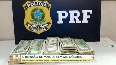PRF apreende mais de cem mil dólares na cidade de Leopoldina, em MG - Dinheiro estava no carro de um homem que vive nos EUA.