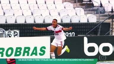 Da base para o time titular: Destaque do Flamengo, Natan se inspira na superação do irmão - Da base para o time titular: Destaque do Flamengo, Natan se inspira na superação do irmão