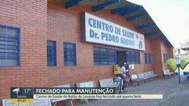 Centro de Saúde do Balão do Laranja fica fechado até quarta-feira (28) em Campinas - Unidade ficará três dias fechada para manutenção no prédio. Em caso de urgência, moradores devem procurar o Centro de Saúde de Ipaussurama.