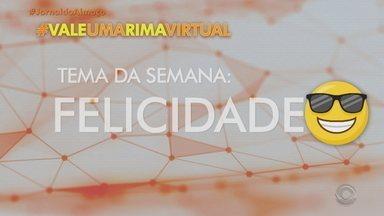 Quadro 'Vale Uma Rima Virtual' lança tema da semana no Jornal do Almoço - Assista aos vídeos.