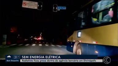 Bairros de Divinópolis ficaram sem energia elétrica após chuvas - Com a falta de energia, um radialista ficou preso em uma agência bancária por aproximadamente uma hora. A Cemig ainda apura o motivo da queda de energia na cidade.