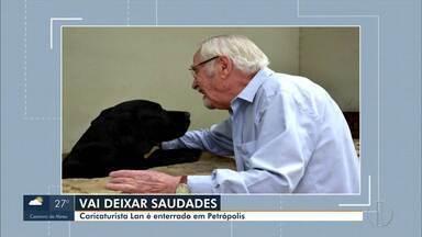 Corpo do caricaturista Lan é enterrado em Petrópolis, no RJ - Artista morreu nesta quarta-feira (4) em decorrência de uma pneumonia. Ele vivia com a esposa há 45 anos na Região Serrana do Rio e deixou um legado na arte e no jornalismo brasileiro e internacional.
