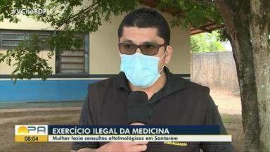 Mulher é presa em Santarém por prática ilegal da medicina - A suspeita realizava consultas oftalmológicas.