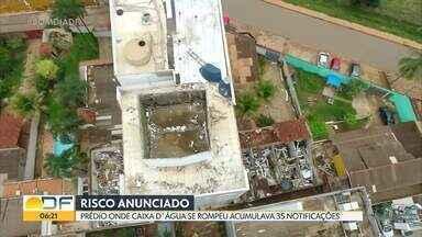 Prédio onde caixa d'água se rompeu acumulava 35 notificações - Mesmo com as multas e autos de infração aplicados pelo DF Legal, a obra irregular continuou em Vicente Pires.