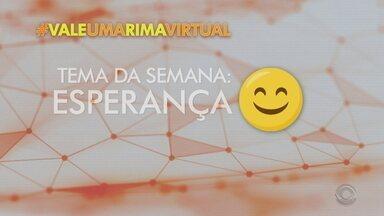 Esperança é tema da semana no quadro Vale Uma Rima Virtual - Assista ao vídeo.