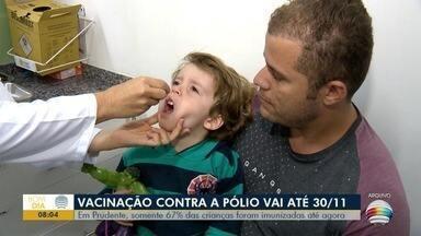 Vacinação contra a poliomielite é prorrogada até 30 de novembro - Em Prudente, somente 67% das crianças foram imunizadas até agora.