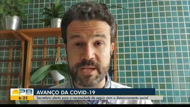 Paraíba tem aumento no número de casos de coronavírus e secretário faz recomendaçõs - SES alerta para a necessidade de cumprir as medidas preventivas contra o vírus