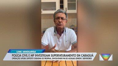 Polícia Civil e MP investigam superfaturamento em Caraguatatuba - Confira as informações.