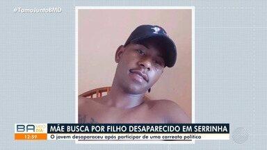 Mãe busca por filho desaparecido no município de Serrinha, na Bahia - Jovem desapareceu após participar de uma carreata política.
