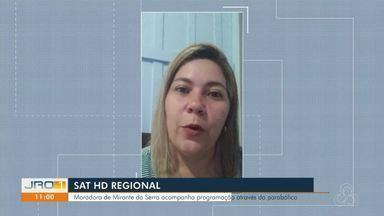 Sat HD Regional - Moradora de Mirante da Serra acompanha programação através da parabólica.