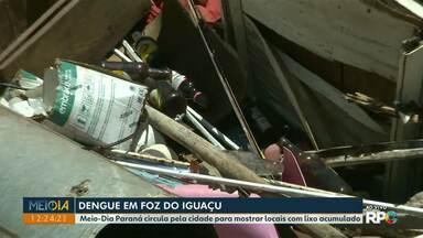 Casos de dengue aumentam em Foz do Iguaçu - Meio-Dia Paraná circulou pela cidade para mostrar locais com lixo acumulado.