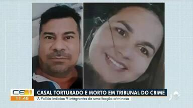 Polícia indicia nove pessoas pela morte de casal em 'tribunal do crime' em Aquiraz, na Gra - Saiba mais no g1.com.br/ce