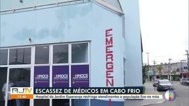 Hospital do Jardim Esperança, em Cabo Frio, restringe atendimentos - Na manhã desta quinta, somente eram atendidos casos graves e muito graves.