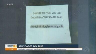 Sine Amapá suspende atendimentos presenciais até 2 de dezembro - Sine Amapá suspende atendimentos presenciais até 2 de dezembro