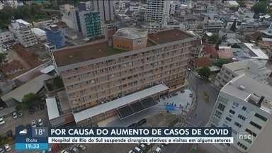 Hospital em Rio do Sul suspende cirurgias e eletivas devido ao aumento de casos de Covid - Hospital em Rio do Sul suspende cirurgias e eletivas devido ao aumento de casos de Covid