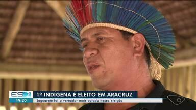 Aracruz elege o primeiro indígena - Confira na reportagem.
