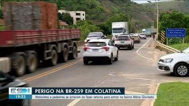 Motoristas se arriscam em rodovia de Colatina - Confira na reportagem.
