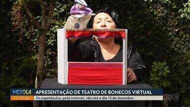 Apresentação de teatro de bonecos virtual - Os espetáculos, pela internet, vão até o dia 13 de dezembro.