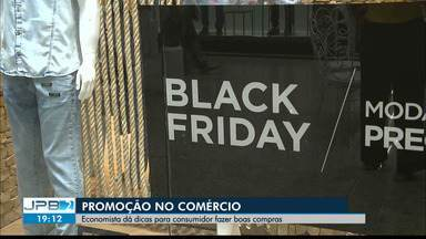 Saiba como economizar e fazer boas compras durante black friday - Economista dá dicas para consumidores