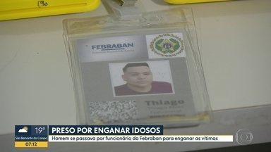 Homem é preso acusado de aplicar golpes em idosos - Ele se passava por funcionário da Febraban em Itatiba.
