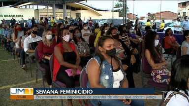 Encerrada em São Luís a Semana de Combate ao Feminicídio - Durante o encerramento parentes de vítimas cobraram por justiça.