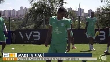 Piauiense se destaca no Goiás e já sonha com vaga na seleção - Piauiense se destaca no Goiás e já sonha com vaga na seleção