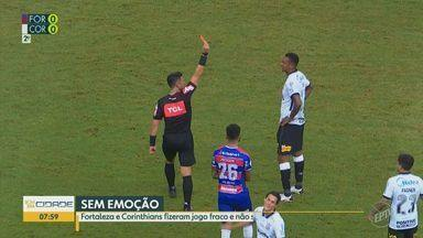 Fortaleza e Corinthians empatam no Castelão e empacam na tabela - Jogo que abriu a 24ª rodada foi fraco tecnicamente; Jô e Bruno Melo foram expulsos.