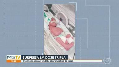 Trigêmeas nascem em BH e mudam rotina de família - Casal se surpreendeu com gravidez múltipla durante a pandemia.