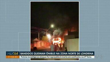 Bandidos queimam ônibus em Londrina - Polícia investiga se ataque foi represália à morte em confronto na quarta-feira.