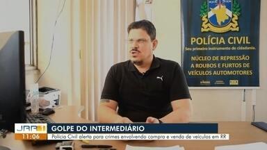Polícia Civil alerta para crimes envolvendo compra e venda de veículos em RR - Golpe intermediário.