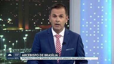 Novo Arcebispo de Brasília toma posse na Catedral - Para celebrar a posse de Dom Paulo Cezar Costa, haverá uma missa na Catedral, com público reduzido, no próximo sábado (12).